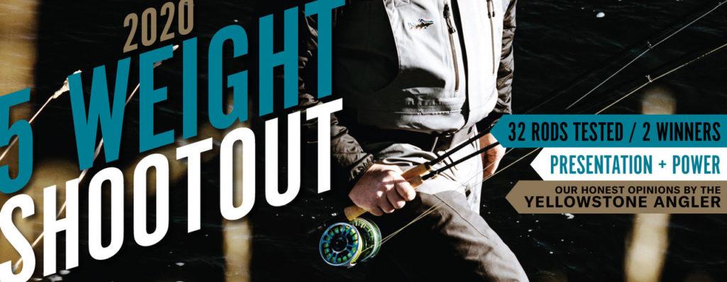 Best Fishing Days 2020.2020 5 Weight Shootout Yellowstone Angler Best Five